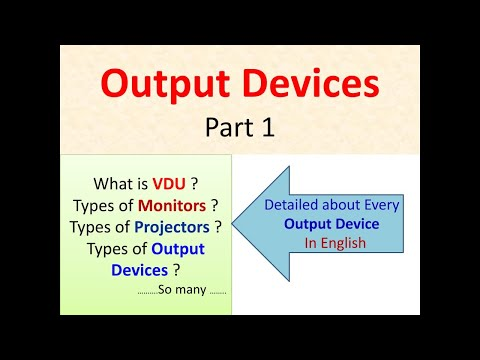 About Output Devices Part 1 in English   what is VDU   what is CRT   what is Projectors   speakers