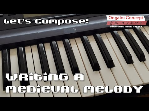 Let's Compose! Ep. 2 - Writing a Medieval Melody