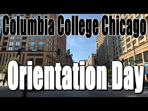 Columbia College Chicago Orientation Day!