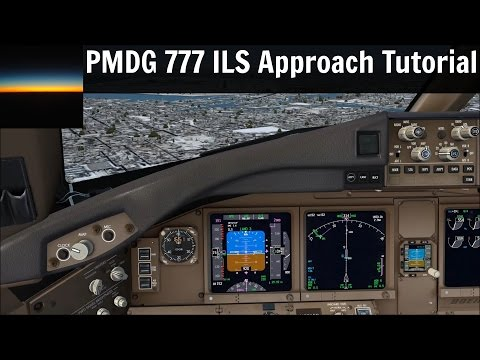 [FSX] PMDG 777 Tutorial: How to fly an ILS approach