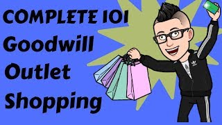 $$ COMPLETE 101 BINS SHOPPING Goodwill Outlet Clothing Guide $$