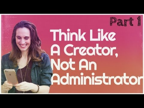 Think Like a Creator, Not An Administrator - Insights from YouTube (Part 1)