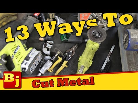 13 Ways to Cut Metal