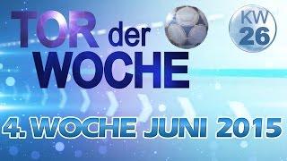 TOR der WOCHE (HD | KW26) - 4. Woche JUNI 2015 -  VOTING BEENDET!