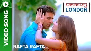 Rafta Rafta (Full Video Song) | Namastey London | Akshay Kumar & Katrina Kaif
