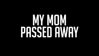 My Mom Passed Away | iJevin