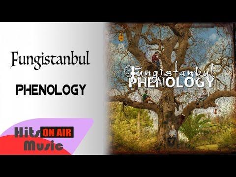 Fungistanbul - Phenology (Full Albüm)