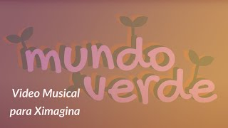 ExplicaPlay - Video Musical - Un Mundo Verde de Ximagina
