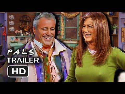 Friends Reunion Reboot - PALS (New TV Series 2021 Trailer)