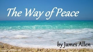 THE WAY OF PEACE by James Allen - FULL AudioBook | Greatest Audio Books