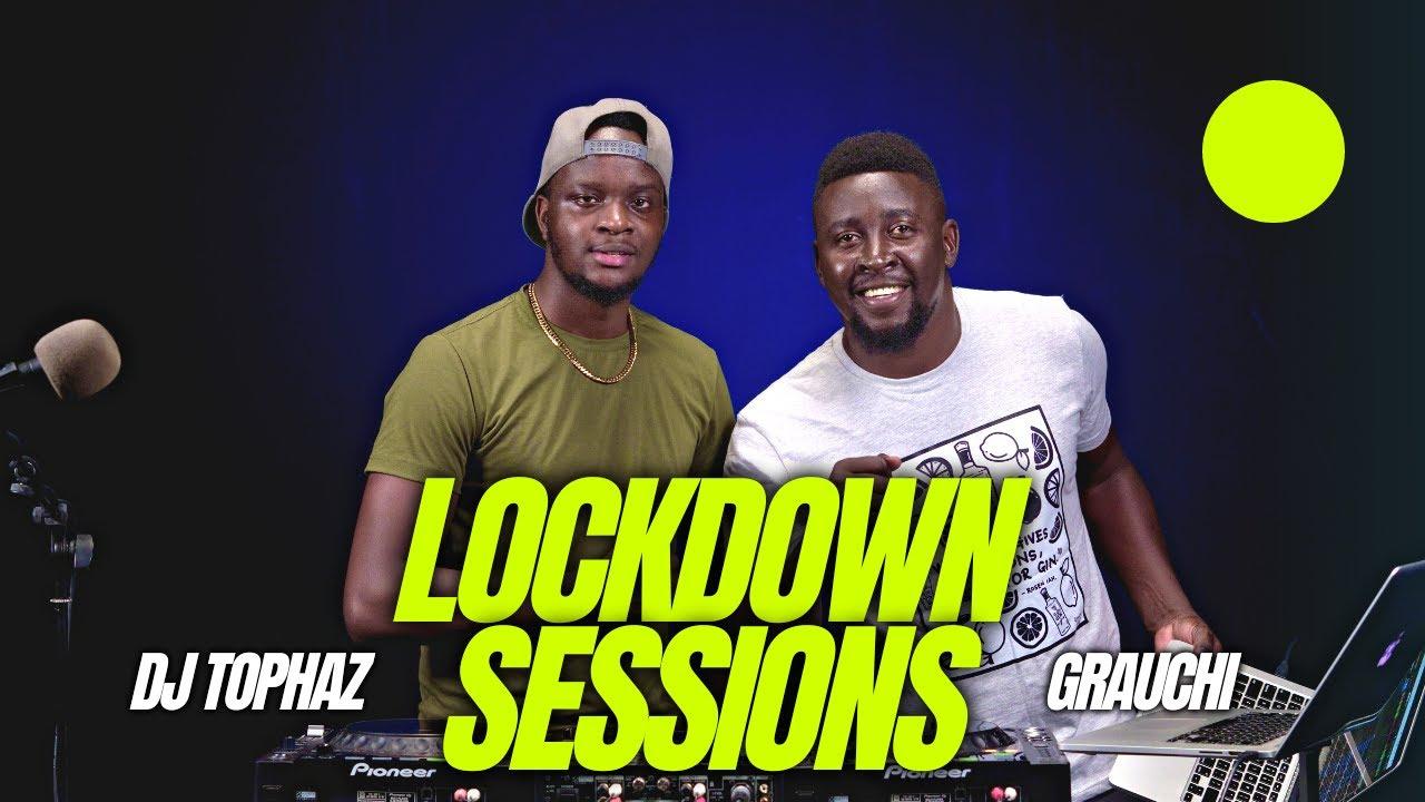Download Lockdown Sessions ft Grauchi & Dj Tophaz