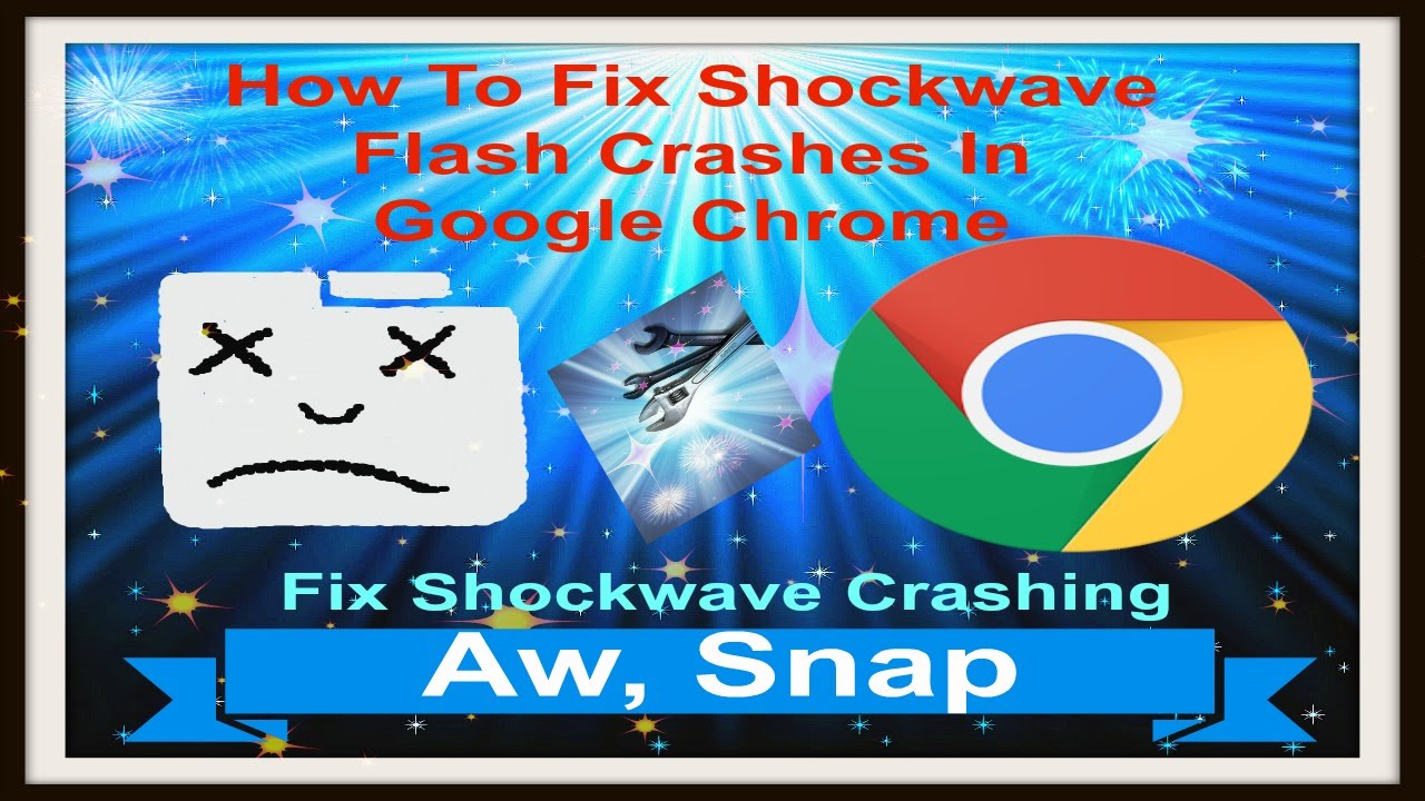 How To Fix Shockwave Flash Crashes In Google Chrome  Fix Shockwave  Crashing  Shockwave Flash