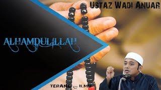 "Ceramah pendek ustaz wadi anuar (""alhamdulillah!!!"") - my"