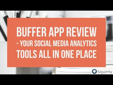 Buffer App Review - All Your Social Media Analytics Tools in One Place - E15