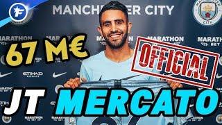 OFFICIEL : Manchester City fait sauter la banque pour Riyad Mahrez   Journal du Mercato