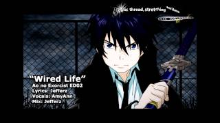 "[ENG] ""Wired Life"" - Ao no Exorcist ED02 feat.AmyAnn"