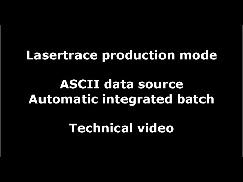Lasertrace Production ASCII Data source Automatic Integrated batch technical