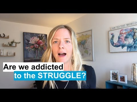 Are we addicted to the struggle? Alcohol addiction and beyond