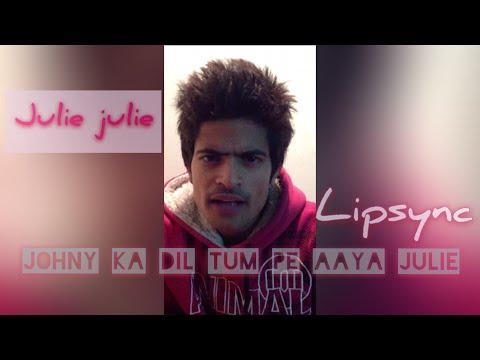 Julie Julie Johny Ka Dil Tumpe Aaya Julie ! DEEPAK PICHI ! LIPSING/LIP SYNC !