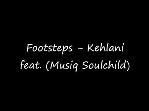 Kehlani - Footsteps Feat.  (Musiq Soulchild) Lyric Video
