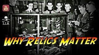 Life, Liberty & the Pursuit of Relics - Why Relics Matter