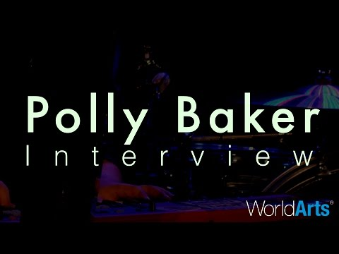 WorldArts Interviews - Polly Baker