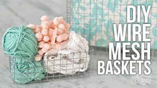 How to Make DIY Wire Mesh Baskets of Any Size!