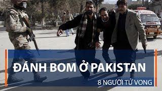 Đánh bom ở Pakistan, 8 người tử vong | VTC1