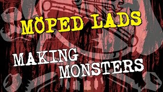 MOPED LADS - making monsters for my friends (cover song)