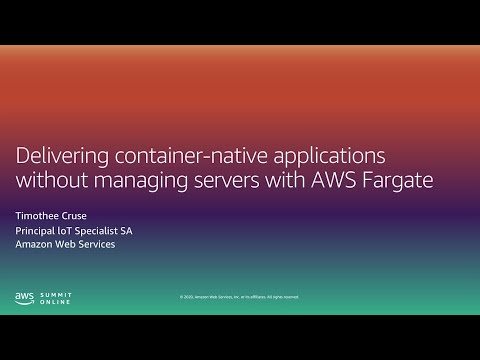 AWS Summit Online ASEAN 2020 | Delivering Container-native Applications Without Managing Servers
