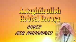 ASTAGHFIRULLOH ROBBAL BAROYA, AA GYM   KH Abdullah Gymnastiar   Cover Abu Muhammad
