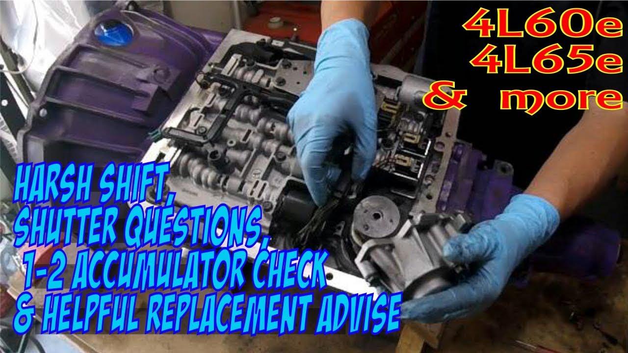 4l60e harsh shift shutter 1 2 shift problems 1 2 accumulator check and replace [ 1280 x 720 Pixel ]