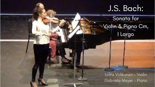 Bach: Sonata for violin & piano Cm, l Largo. Lotta Virkkunen - Violin, Gabriela Mayer - Piano