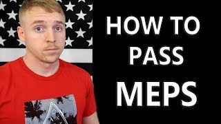 How To Pass MEPS | What Do You Do There??