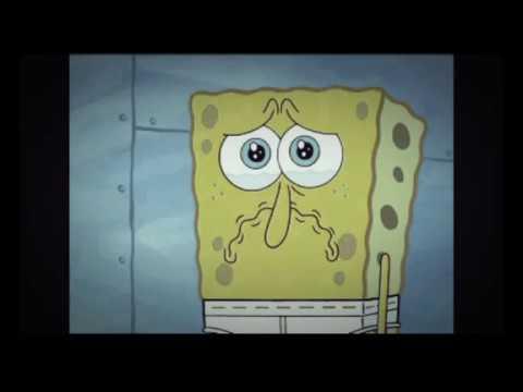 Sad spongebob probly make you cry