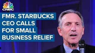 This is a five alarm emergency: Former Starbucks CEO calls for more small business relief