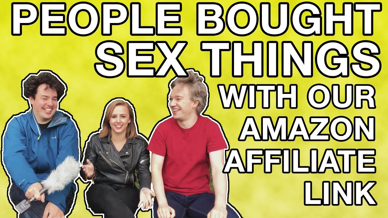 Youtube Thumbnail Image: People Bought Sex Things With Our Amazon Affiliate Link (feat. Hannah Witton)