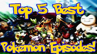 Top 5 Best Pokemon Anime Episodes