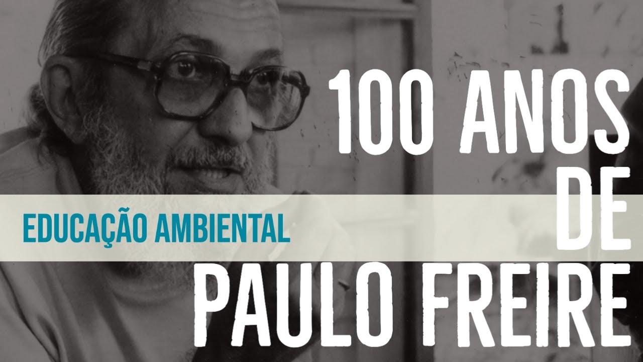 Centenário de Paulo Freire e a educação ambiental