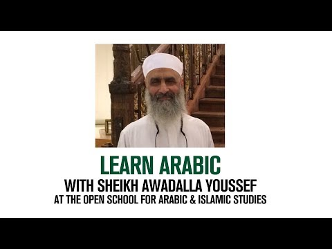 Learn Arabic With The Open School - Taught by Professor (Sheikh) Awadalla Youssef