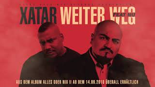 XATAR feat. NU - WEITER WEG (Official Single)