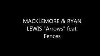 FENCES Feat MACKLEMORE RYAN LEWIS Arrows