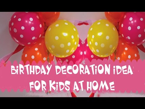 Birthday decoration ideas for kids at home youtube for Simple party decorations at home