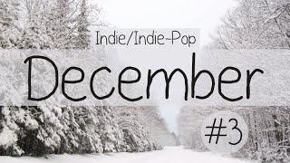 Indie/Indie-Pop Compilation - December 2014 (Part 3 of Playlist)