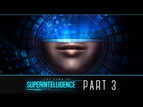 The Dawn of Superintelligence - Part 3 (Artificial Intelligence Series)