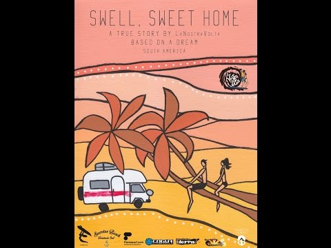 Swell, Sweet Home. A true story based on a dream. South America. Road 'n' Surf Trip