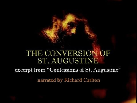 THE CONVERSION OF ST  AUGUSTINE / narration by Richard Carlton