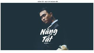 Nắng Tắt - Đạt G Ft Hoàng Yến | MV Lyric HD