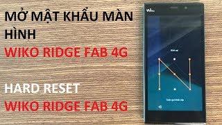 Mở Mật Khẩu Màn Hình Wiko Ridge Fab 4G | Hard Reset Wiko Ridge Fab 4G