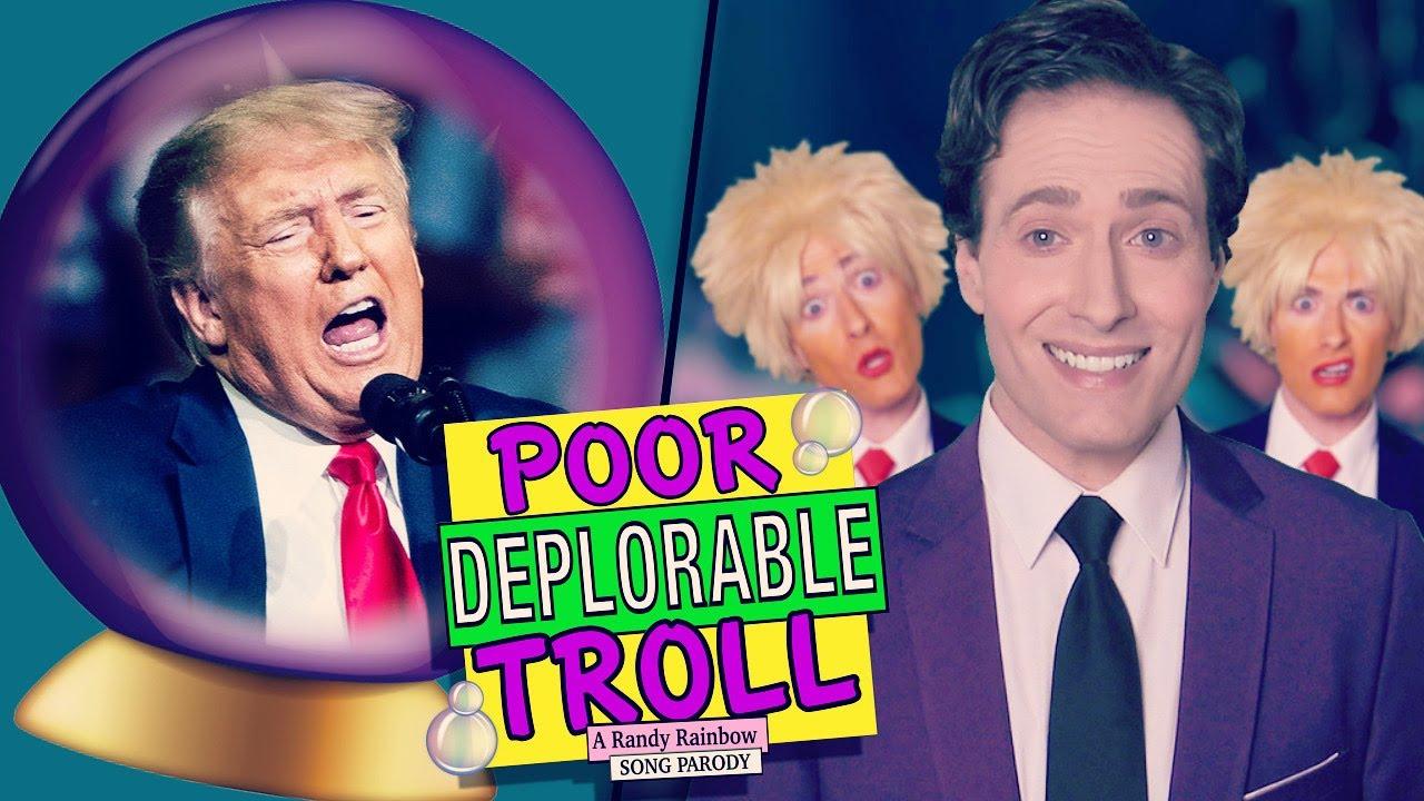POOR DEPLORABLE TROLL - A Randy Rainbow Song Parody